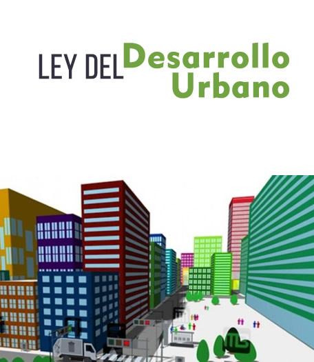 Ley del Desarrollo Urbano